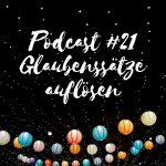 Podcast Glück in Worten Glaubenssätze auflösen Claudia Engel die Glückstrainerin
