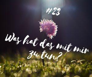 foto-podcast-23-was-hat-das-mit-mir-zu-tun