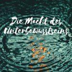 Claudia Engel, Glück in Worten, Die Macht des Unterbewusstseins