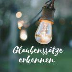 Claudia Engel, Glück in Worten, Glaubenssätze erkennen