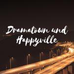 Claudia Engel, Glück in Worten, Dramatown und Happyville