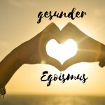 Claudia Engel, Glück in Worten, gesunder Egoismus