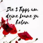 Claudia Engel, Glück in Worten, Die 3 Tipps um deine Laune zu heben