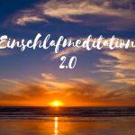 Claudia Engel, Glück in Worten, Einschladmeditation 2.0