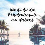 Claudia Engel, Glück in Worten, Wie du dir die Präsidentensuite manifestierst
