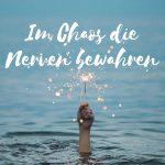 Claudia Engel, Glück in Worten, Im Chaos die Nerven bewahren