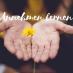 Claudia Engel, Glück in Worten, Annehmen lernen