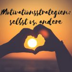 Claudia Engel, Glück in Worten, Motivationsstrategien, selbst vs. andere